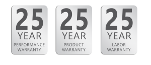 25 Year Warranty on Performance, Product, and Labor