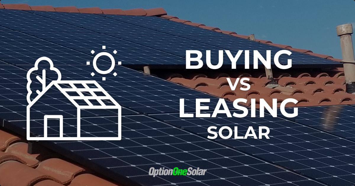 Buying vs Leasing Solar
